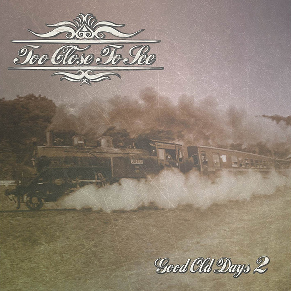 """Too Close To See release trailer for new album """"Good Old Days 2"""""""