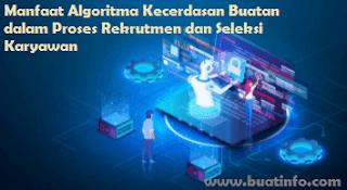 Buat Info - Manfaat Algoritma Kecerdasan Buatan Dalam Proses Rekrutmen dan Seleksi Karyawan