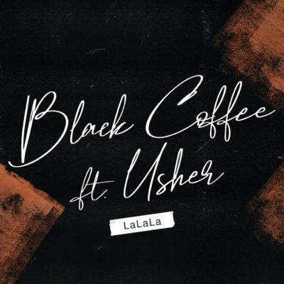 DOWNLOAD FREE MP3: Black Coffee - LaLaLa Ft. Usher