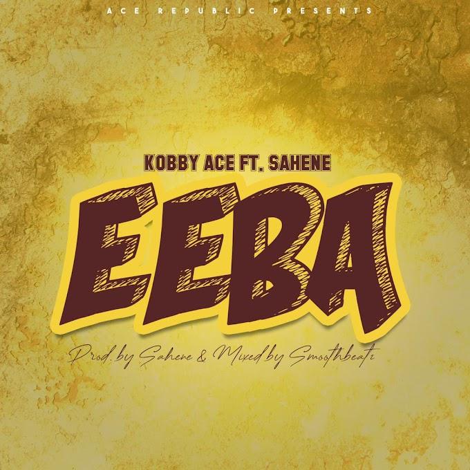 Kobby Ace ft Sahene-EEBA