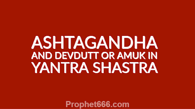 Ashtagandha Ingredients and Devdutt or Amuk Yantra Shastra