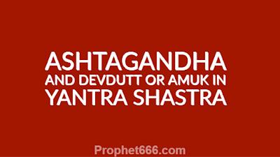 Ashtagandha Ingredients and Devdutt or Amuk Yantra Shastra