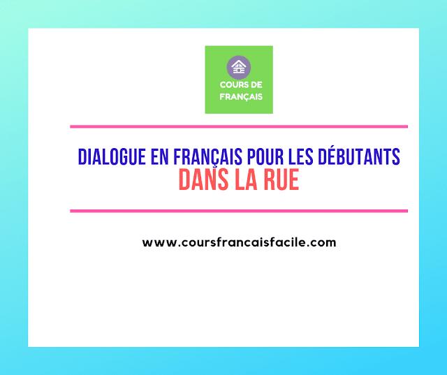 Dialogue en français pour les débutants : Dans la rue