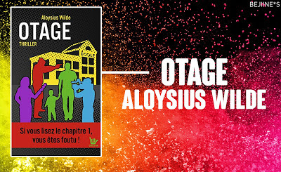 Blog PurpleRain Livre : Otages - Aloysius Wilde