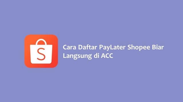 Cara Daftar Shopee PayLater