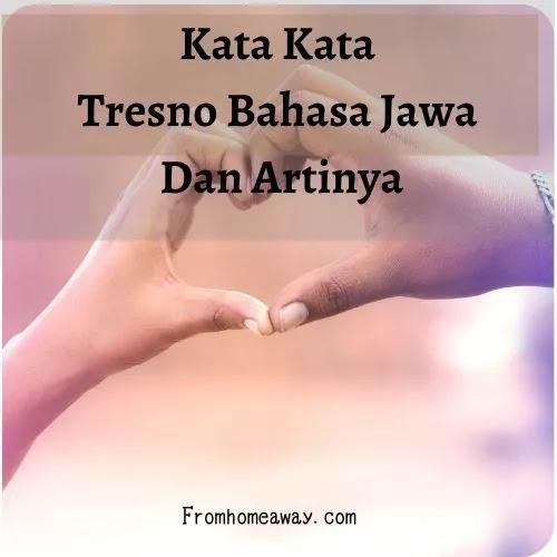 Kata Kata Tresno Bahasa Jawa Dan Artinya
