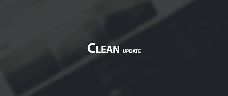 Clean Update