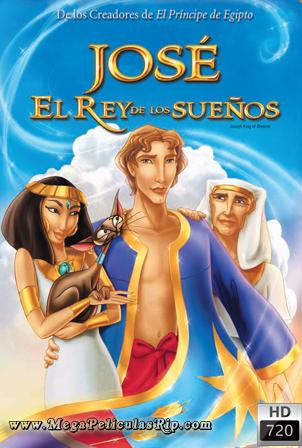 Jose El Rey De Los Sueños [720p] [Latino-Ingles] [MEGA]