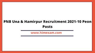 PNB Una & Hamirpur Recruitment 2021-10 Peon Posts