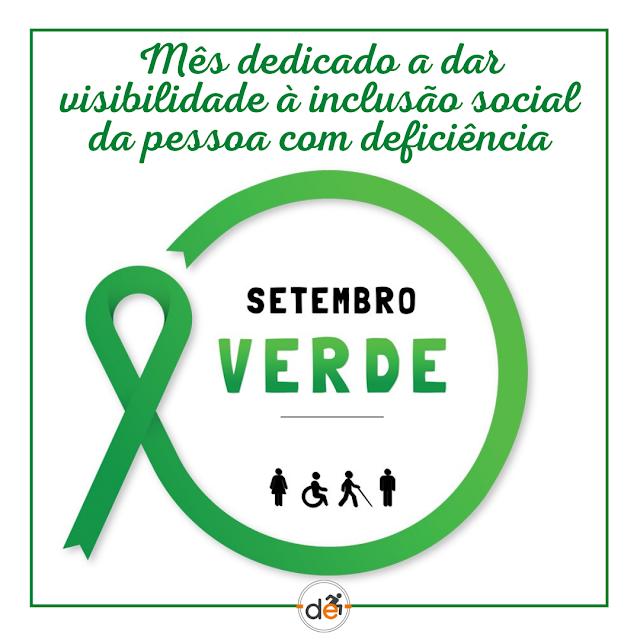Imagem com fundo branco e título: Mês dedicado a dar visibilidade à inclusão social da pessoa com deficiência. Abaixo o símbolo do Setembro Verde