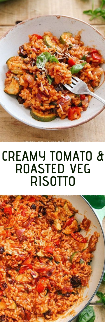 CREAMY TOMATO & ROASTED VEG RISOTTO #healthy #recipeeasy
