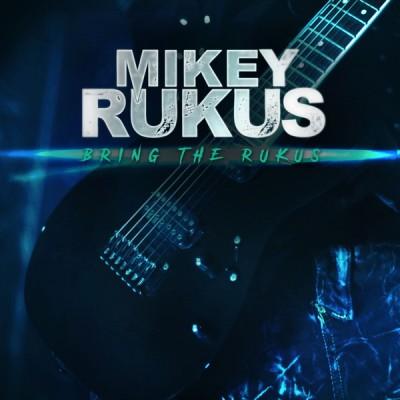 Mikey Rukus - Bring the Rukus (2020) -Album Download, Itunes Cover, Official Cover, Album CD Cover Art, Tracklist, 320KBPS, Zip album