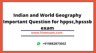 Indian and World Geography Important Question for hppsc,hpsssb exam