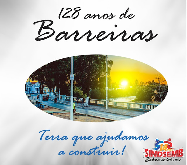 Sindsemb parabeniza Barreiras pelos 128 anos de história construída por várias mãos