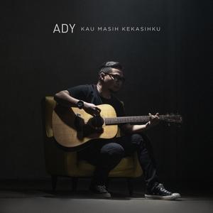 Ady - Kau Masih Kekasihku