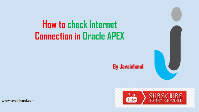 How to check Internet Connection in Oracle APEX