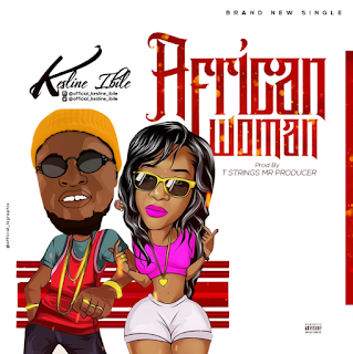 Kesline Ibile Ft. Drayce Jago - African-woman