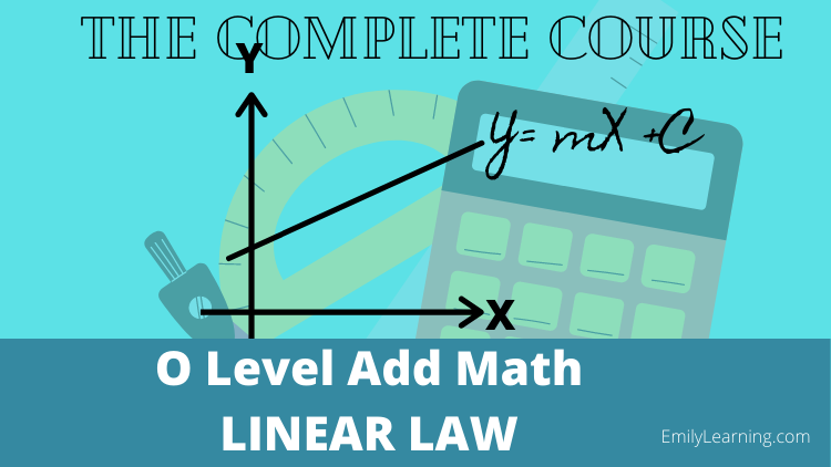 online course on llinear law or straight line grahs tested in O level additional Mathematics (A Math or Add Math)