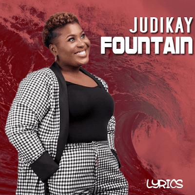 Judikay - Fountain Lyrics