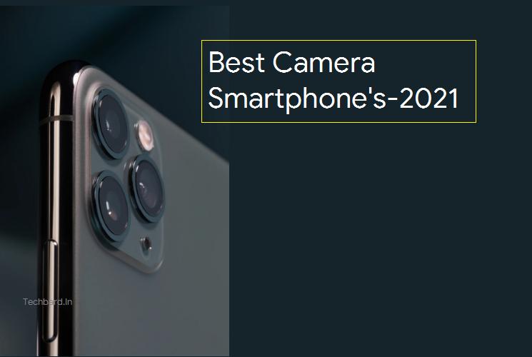 The Best Camera Smartphones to buy in 2021