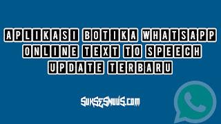 Botika Whatsapp Online Text To Speech