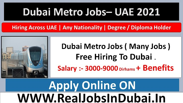 Dubai Metro Jobs - UAE 2021