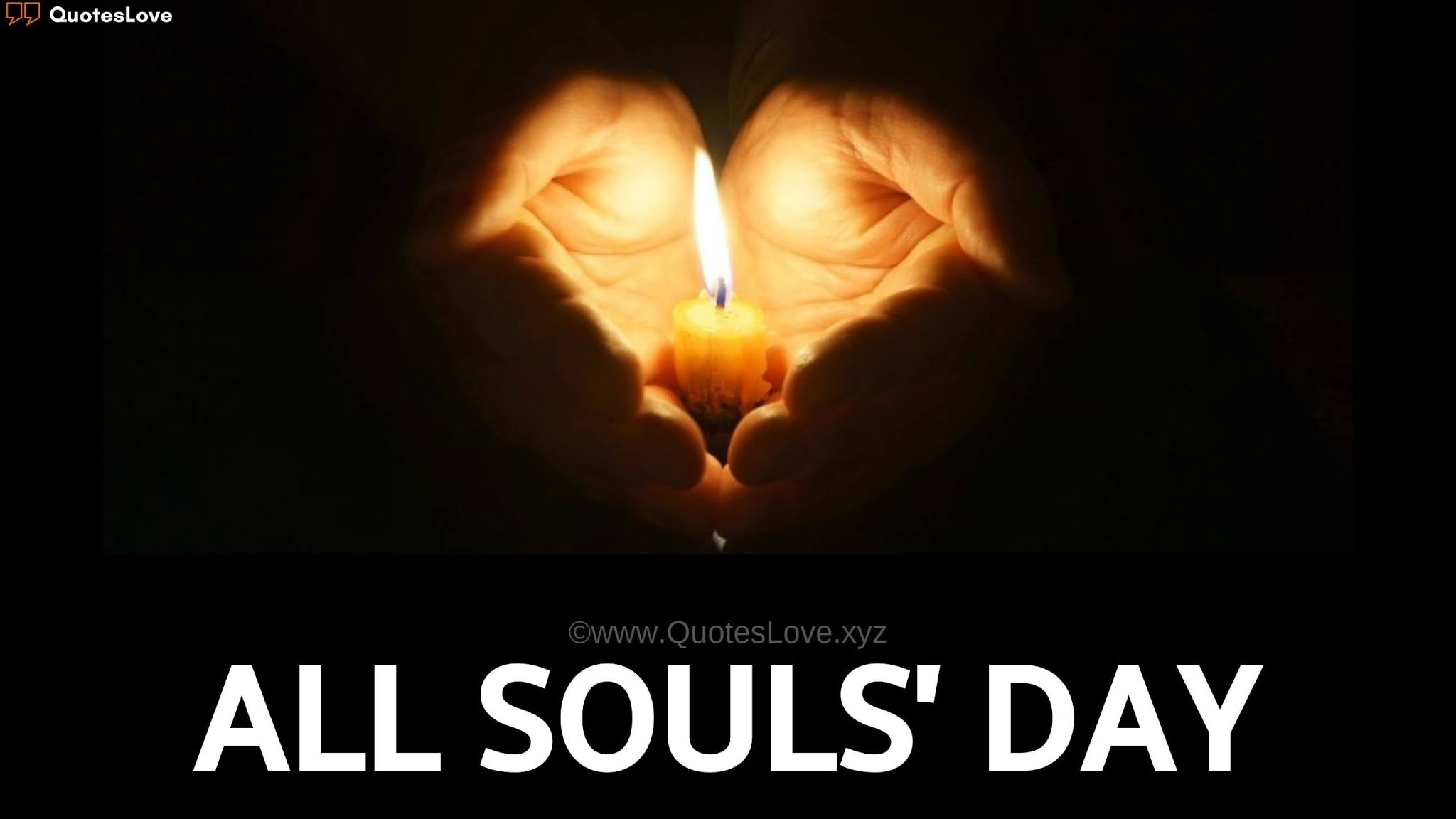 All Souls' Day Quotes, Sayings, Wishes, Greetings, Messages, Images, Pictures, Poster, Photos