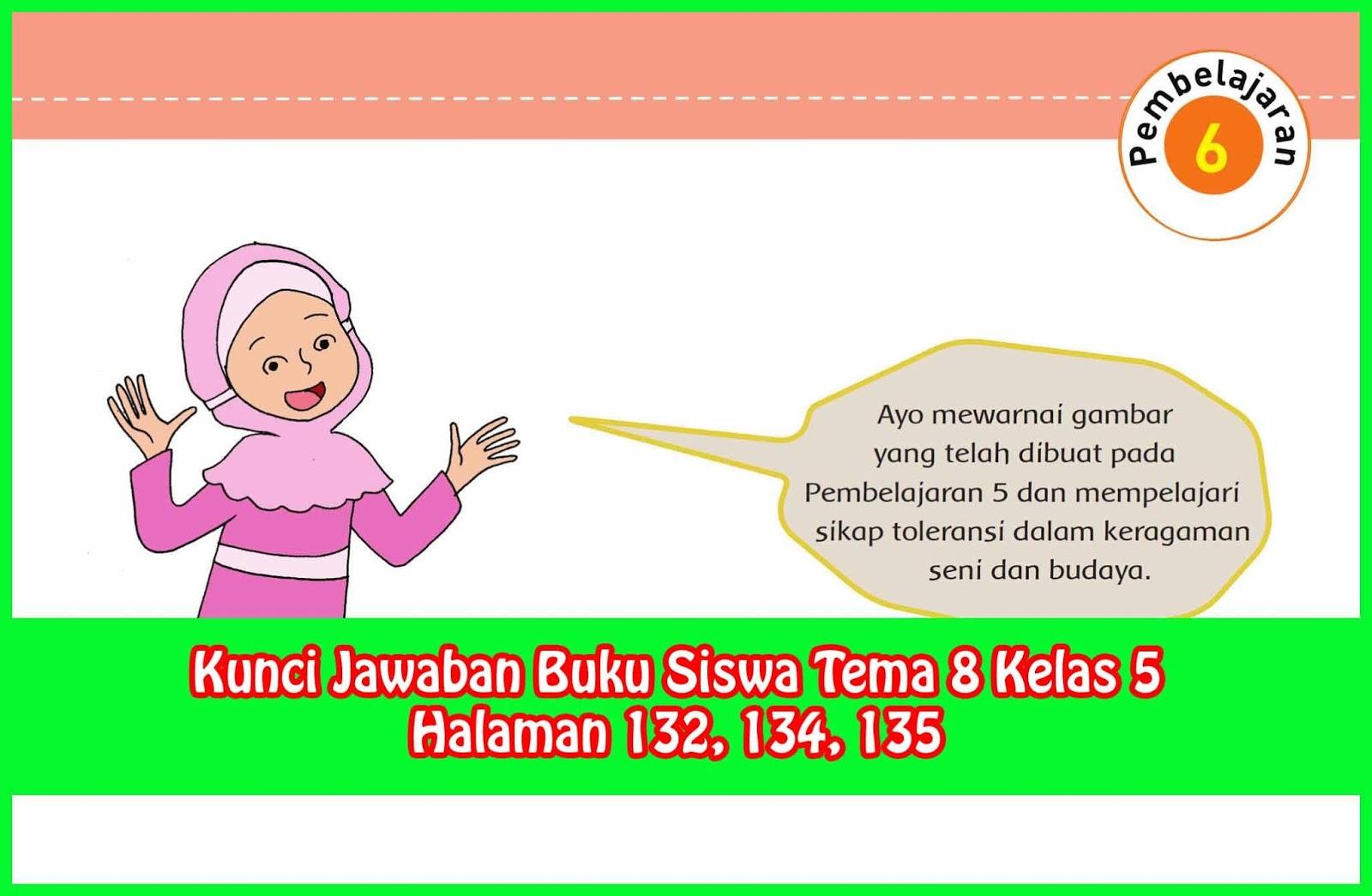 Kunci Jawaban Buku Siswa Tema 8 Kelas 5 Halaman 132 134