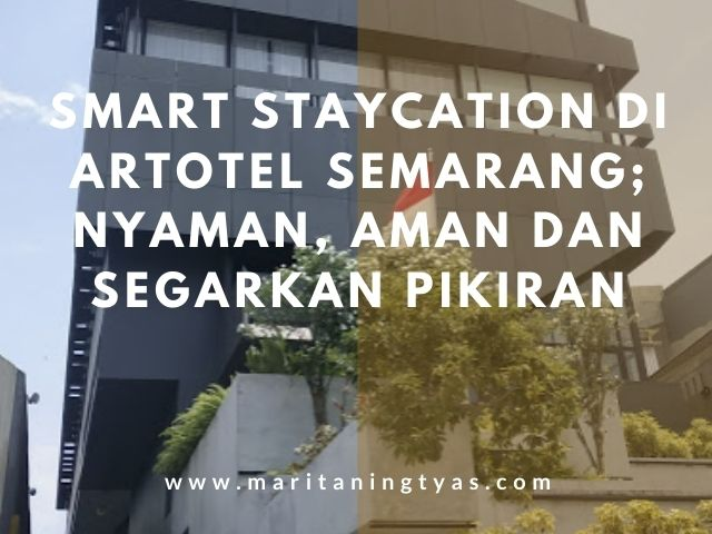 smart staycation di Artotel Semarang