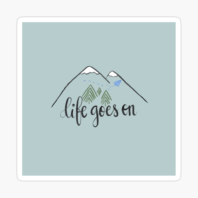 Life Goes on!!!!