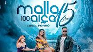 Malla 100 Alça - 15 Anos - Ao Vivo em São Paulo - Abril 2020