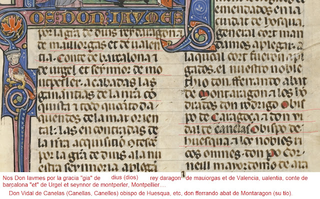 "Nos Don Iavmes por la gta (gratia, gracia) de dius, (dios) rey daragon ""et"" (símbolo que parece un 7) de mauiorgas (no leo exacto lo que pone, Mallorcas) et de ualentia (parece ualen+letra pi+a), conte de barçalona et de urgel et seynnor de montperler, Montpellier....  (Montis Pesulani)"