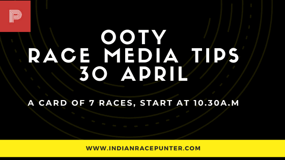 Ooty Race Media Tips 30 April