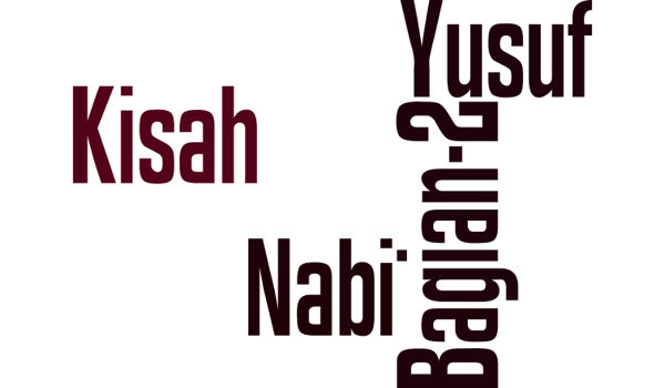 Kisah Nabi Yusuf A.S Bagian 2