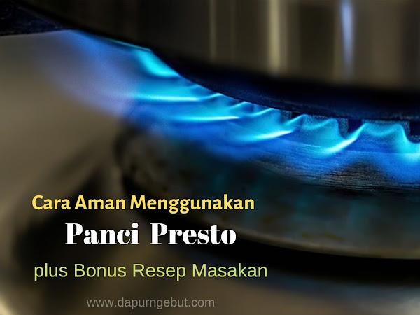 Cara Aman Menggunakan Panci Presto plus Bonus Resep Masakan