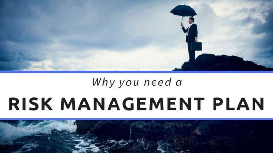 Why you need a risk management plan
