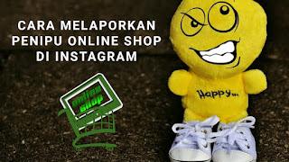 Cara Melaporkan Penipuan Online Shop di Instagram