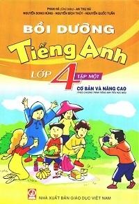 Bồi Dưỡng Tiếng Anh Cơ Bản Và Nâng Cao Lớp 4 Tập 1 - Phan Hà