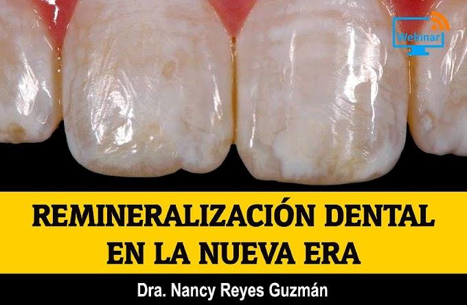 WEBINAR: La Remineralización Dental en la nueva era - Dra. Nancy Reyes Guzmán