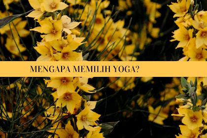 Mengapa Memilih Yoga?