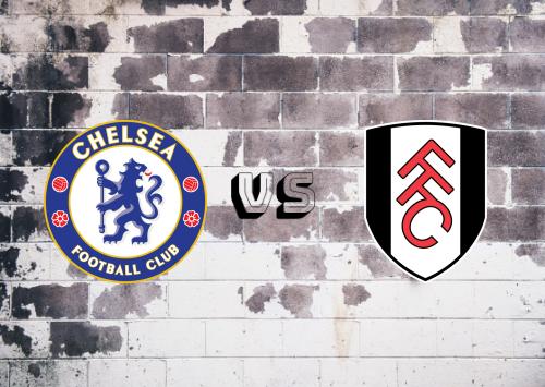 Chelsea vs Fulham  Resumen y  Partido Completo