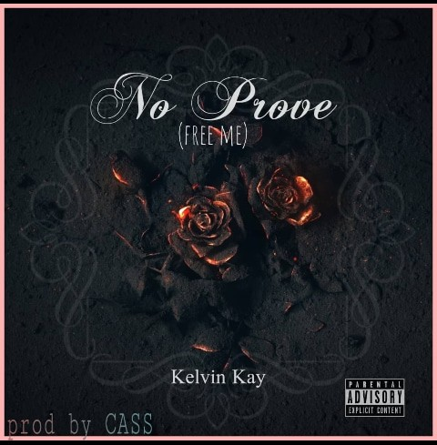 [Music] Kelvin Kay - No Prove (free me)