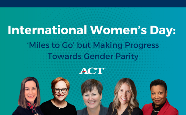 International Women's Day: 'Miles to Go' but Making Progress Towards Gender Parity. From left to right photos include ACT executives Adrienne Dieball, Dianne Henderson, Julie Murphy, Laura Seamans, Tina Gridiron