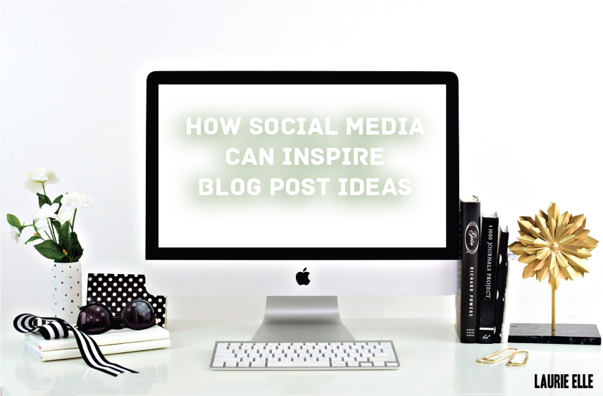 How Social Media Can Inspire Blog Post Ideas