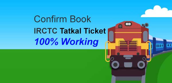 Confirm Book IRCTC Tatkal Ticket 100% Working