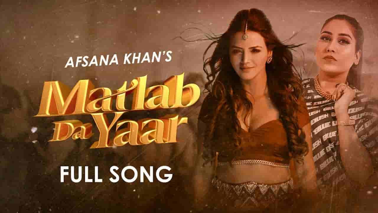मतलब दा यार Matlab da yaar lyrics in Hindi Afsana Khan Ucha pind Punjabi Song