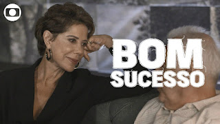 Bom Sucesso: capítulo 106, quinta, 28 de novembro, na Globo