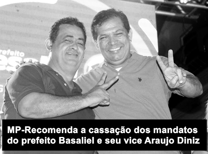 MP recomenda a cassação dos diplomas e mandatos do prefeito de Mata Roma Besaliel Albuquerque e seu vice Araújo Diniz.