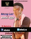 Music: Nigga Rich African Lady (Produced By Dj Coublon)