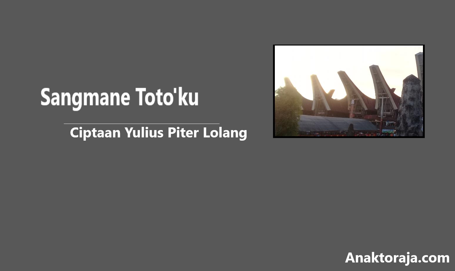 Lirik Lagu Sangmane Toto'ku